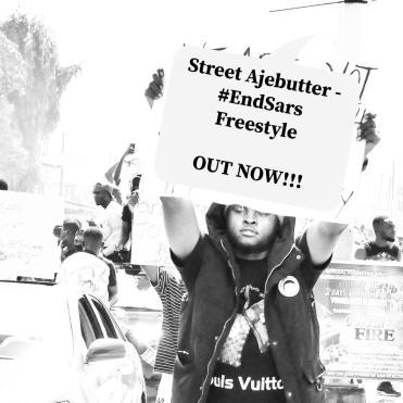Street Ajebutter - End Sars IMG
