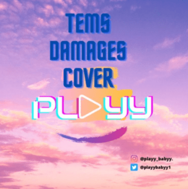 PLAYY - Tems Damages (Cover)