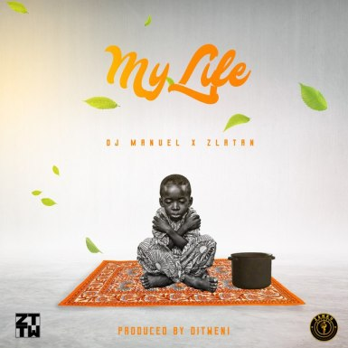 Zlatan x DJ Manuel – For My Life