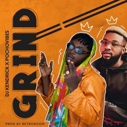 Dj Kendrick x PochoVibes - Grind