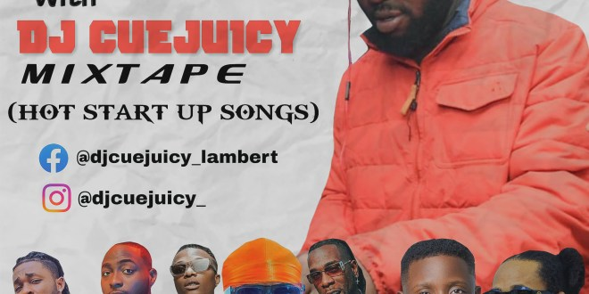MIXTAPE: Party With DJ Cuejuicy (Hot Start Up Songs)