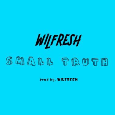 Wilfresh - Small Truth