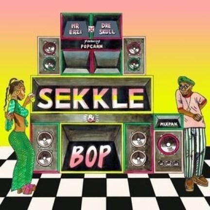 Mr Eazi & Dre Skull – Sekkle & Bop ft. Popcaan