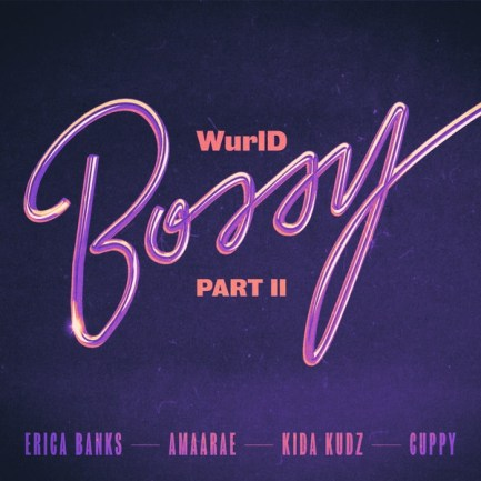 WurlD – Bossy (Remix) ft. Kida Kudz X Cuppy X Amaarae X Erica Banks