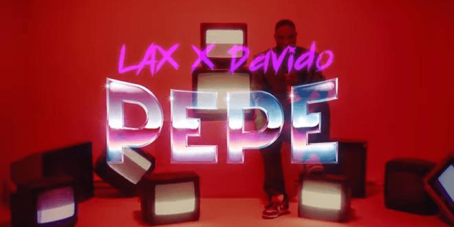 L.A.X – PEPE ft. Davido Video