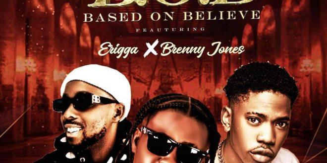 Kayfrizy - Based On Believe (B.O.B) Ft. Brenny Jones x Erigga