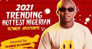 DJ Gambit - 2021 Trending / Hottest Nigerian Songs