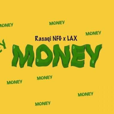 Rasaqi NFG x L.A.X – Money