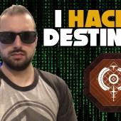 I Hacked Destiny 2 — Destiny 2 | Breakthrough
