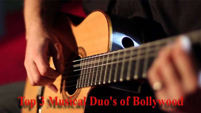 Top 3 Musical Duo's of Bollywood