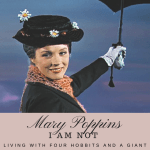 I'm done being Mary Poppins