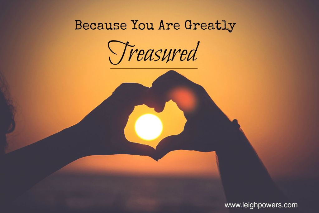 greatly treasured
