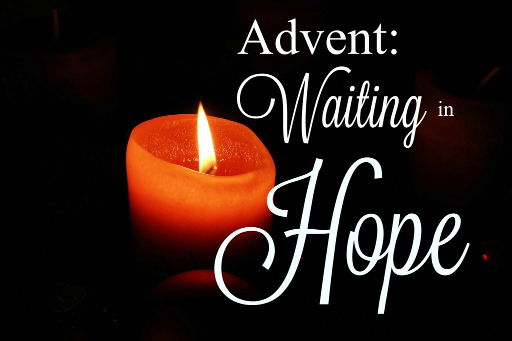 Advent: Waiting in Hope