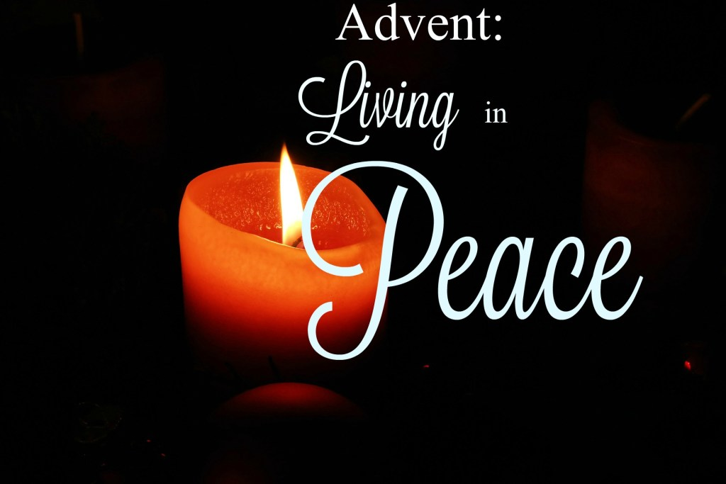 Advent: Living in Peace