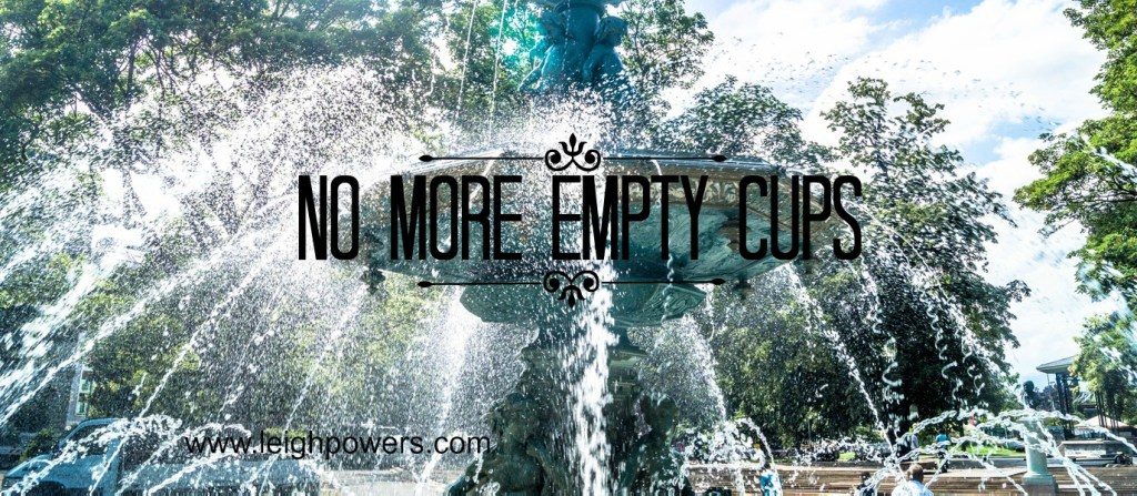 no more empty cups