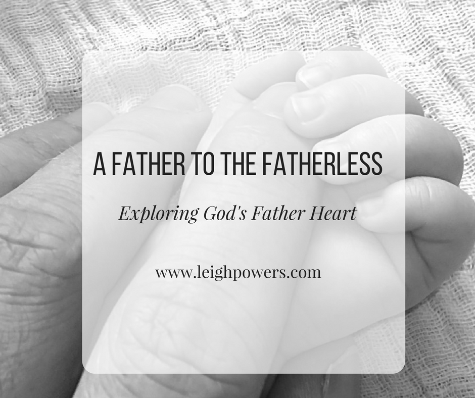 God's Father Heart: A Father to the Fatherless