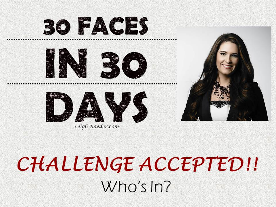 30 Faces in 30 Days-Challenge Accepted!