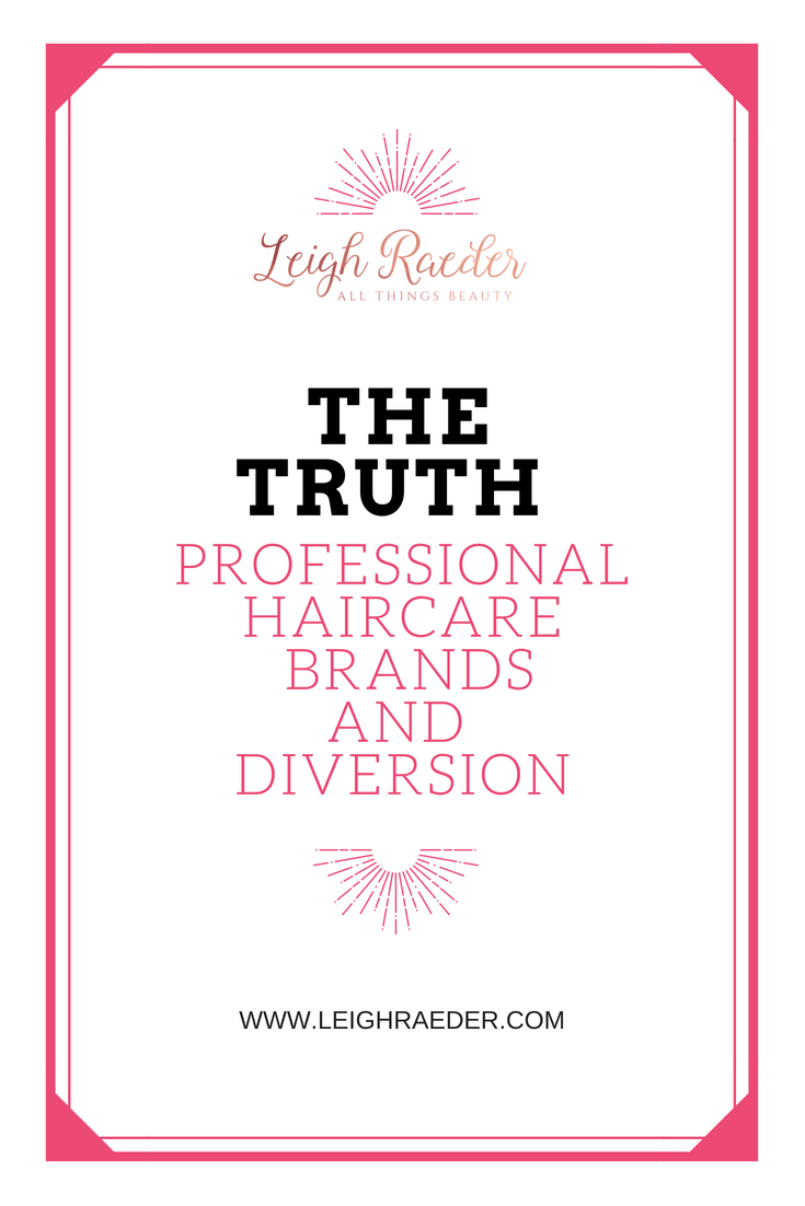The Truth About Professional Haircare and Beauty Brands and what is REALLY happening with diversion