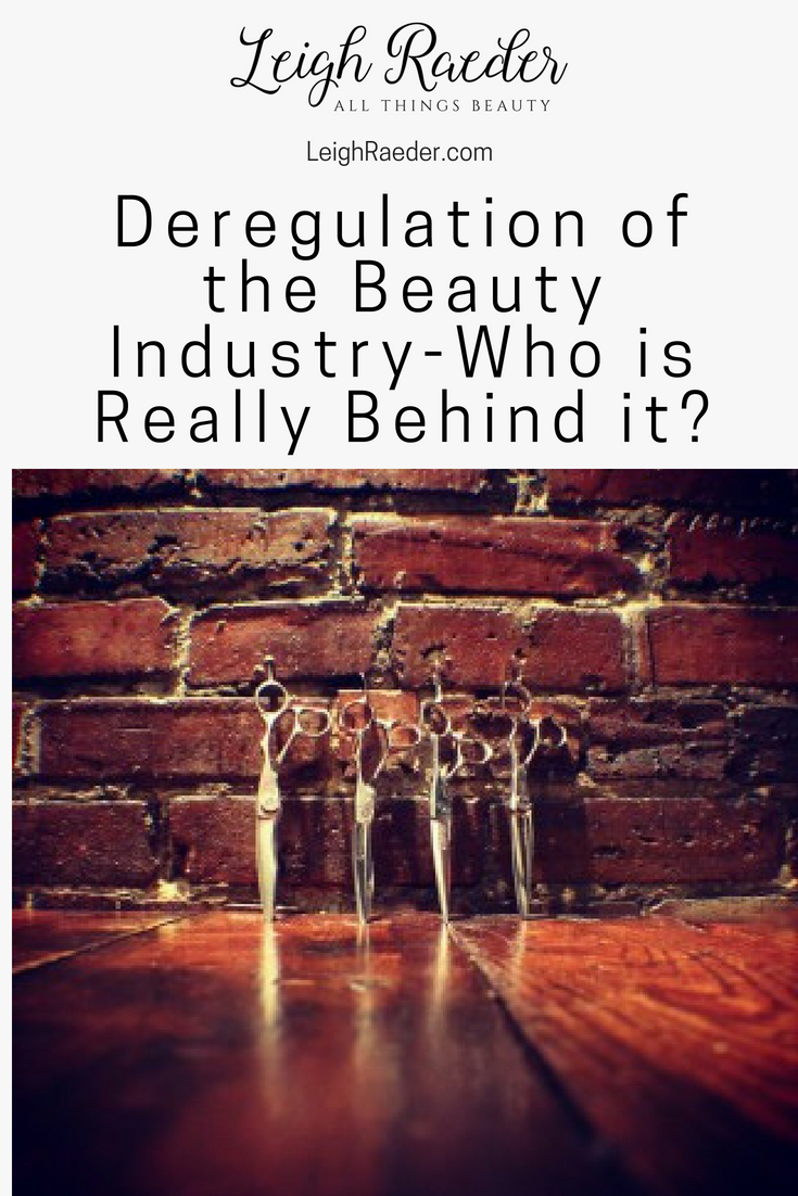 Deregulation of the Beauty Industry-Who is Really Behind it? The beauty industry is in the spotlight more and more with many states seeking to deregulate cosmetology licenses. Here's why...