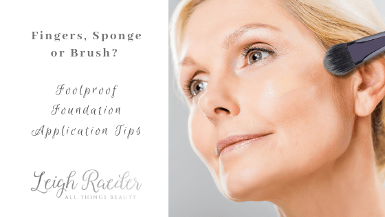 Fingers, Sponge or Brush? Foolproof Foundation Application Tips
