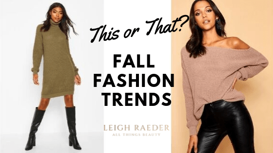 This or That? 2019 Fall Fashion Trends