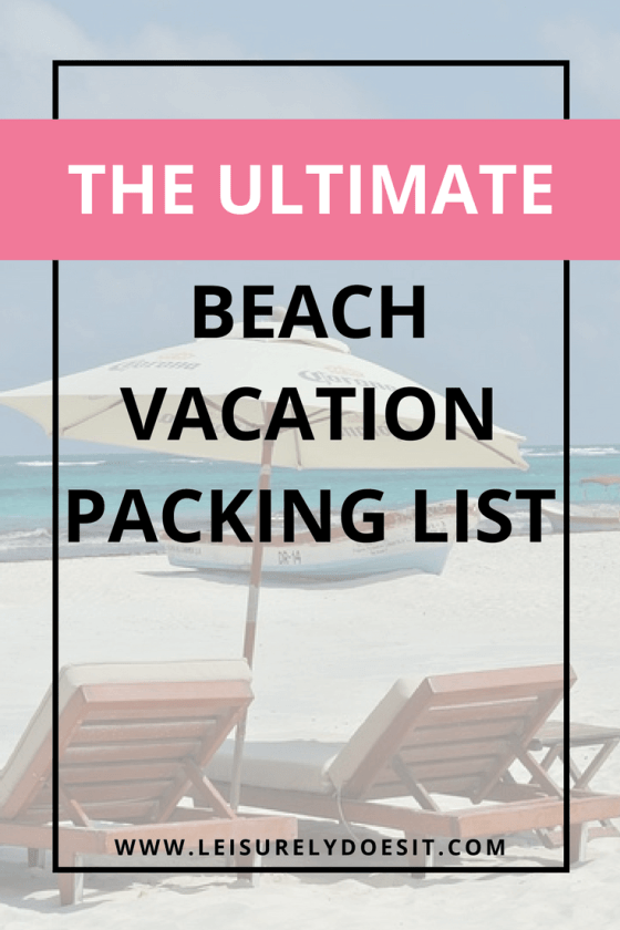 the ultimate beach vacation packing list a useful planning guide