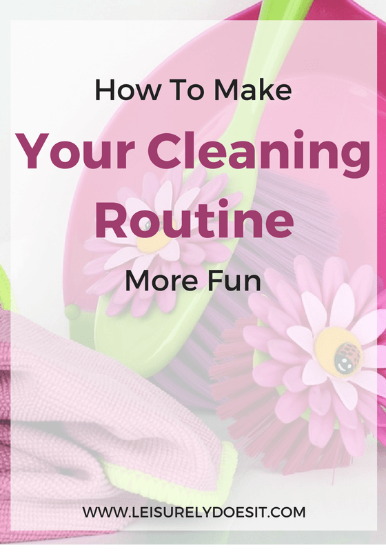 How To Make Your Cleaning Routine More Fun