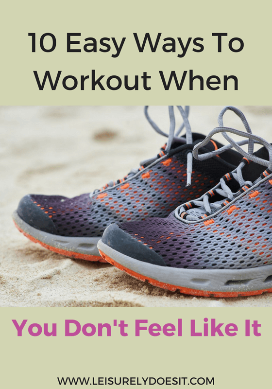 See ten easy ways you can motivate yourself to workout when you don't feel like it.