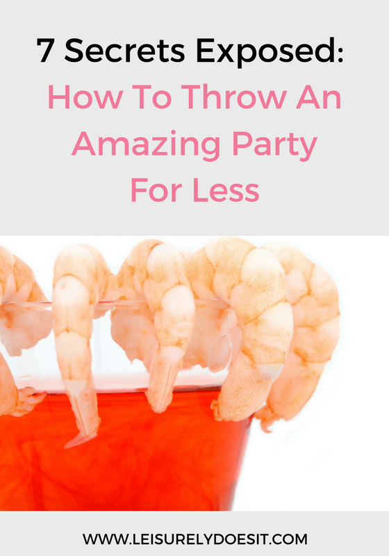 Want to know how to throw an amazing party for less? Here are seven secrets exposed so you can entertain without breaking the bank.