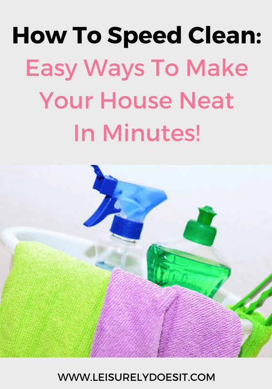 Follow these simple tips to speed clean your home when it's a mess and you only have a few minutes to spare before a guest arrives.
