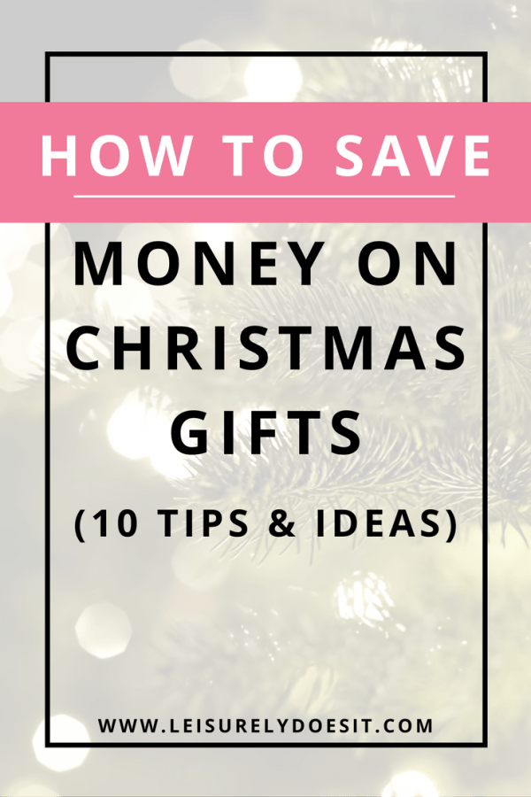 How to Save Money on Christmas Gifts-10 Tips and Ideas by Leisurely Does It