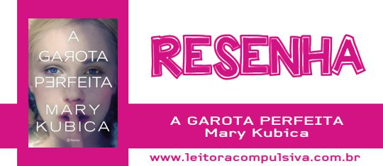 A Garota Perfeita, de Mary Kubica