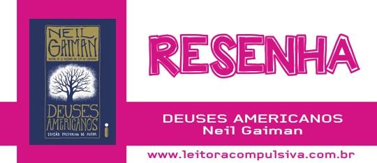 Deuses Americanos, de Neil Gaiman #Resenha