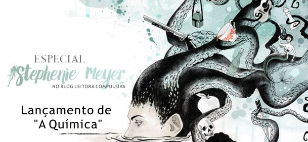 Especial Stephenie Meyer – A Química