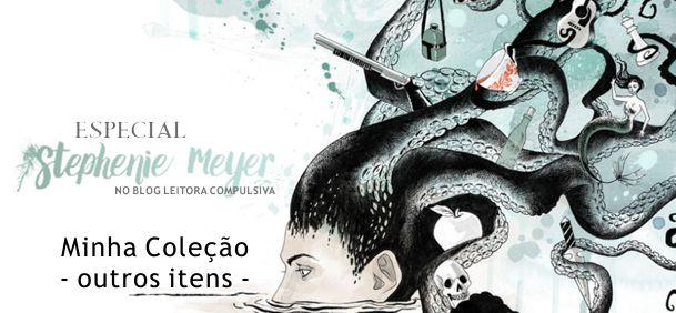 Especial Stephenie Meyer: Outros Itens