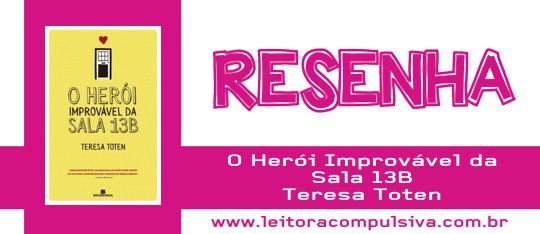 O Herói Improvável da Sala 13B, de Teresa Toten