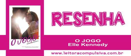 O Jogo, de Elle Kennedy #Resenha