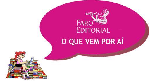 O Que Vem Por Aí – Faro Editorial #Lançamentos