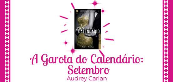A Garota do Calendário: Setembro, de Audrey Carlan #Resenha