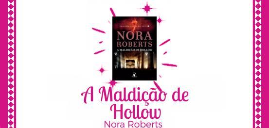 A Maldição de Hollow, de Nora Roberts