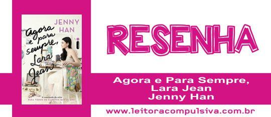 Agora e Para Sempre, Lara Jean, de Jenny Han #Resenha