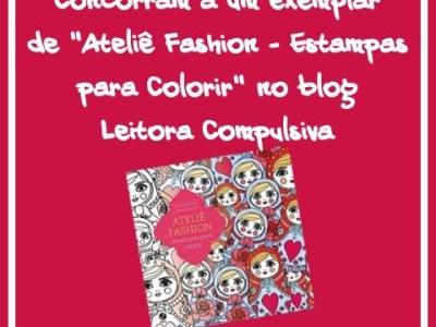 As Novidades da Minha Estante #30 + Promoção 'Ateliê Fashion'