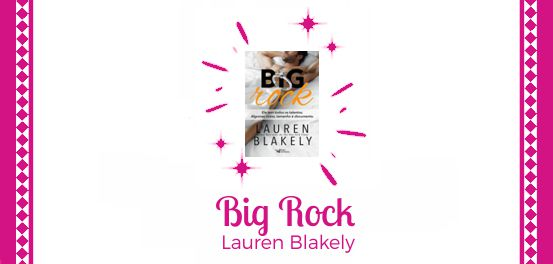 Big Rock, de Lauren Blakely #Resenha