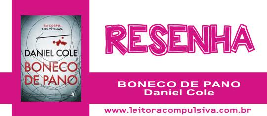Boneco de Pano, de Daniel Cole #Resenha