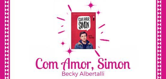 Com Amor, Simon, de Becky Albertalli