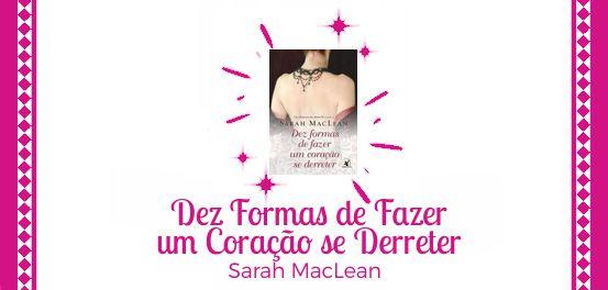 Dez Formas de Fazer um Coração se Derreter, de Sarah Maclean #Resenha