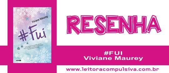 # Fui, de Viviane Maurey #Resenha