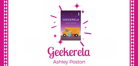 Geekerela, de Ashley Poston #Resenha