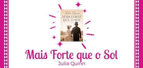 Mais Forte Que o Sol, de Julia Quinn #Resenha