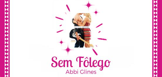 Sem Fôlego, de Abbi Glines #Resenha